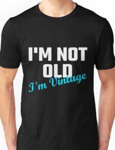 I Am Not Old I Am Vintage Unisex T-Shirt