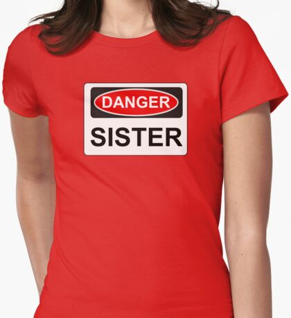 Danger Sister - Warning Sign Womens Fitted T-Shirt