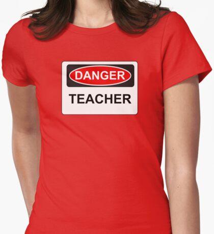 Danger Teacher - Warning Sign Womens Fitted T-Shirt