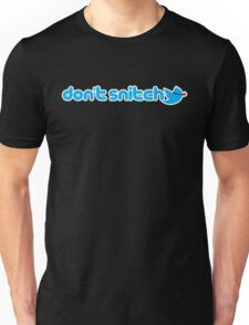 Don't Snitch Unisex T-Shirt
