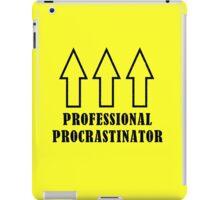 Professional Procrastinator iPad Case/Skin