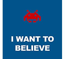 X-Invaders I want to Believe - Graphic Photographic Print