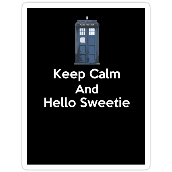 Keep Calm And Hello Sweetie ( Sticker ) by PopCultFanatics