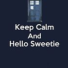 Keep Calm And Hello Sweetie (Greeting Card & Postcard) by PopCultFanatics