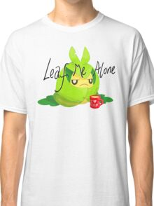 Leaf Me Alone Classic T-Shirt