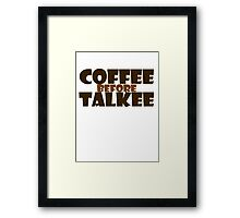 Coffee before talkee Framed Print