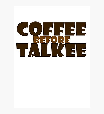 Coffee before talkee Photographic Print