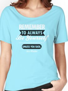 Unless You Suck Women's Relaxed Fit T-Shirt