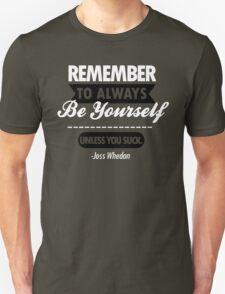 Unless You Suck Unisex T-Shirt