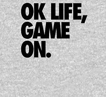 OK LIFE, GAME ON. Unisex T-Shirt