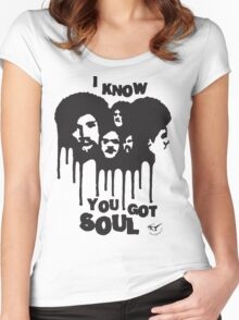 I know you got soul Women's Fitted Scoop T-Shirt