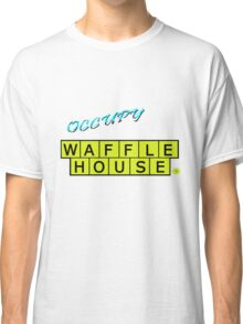Occupy Waffle House Classic T-Shirt