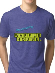 Occupy Waffle House Tri-blend T-Shirt