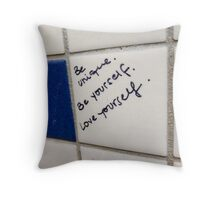 """""""Be Unique, Be Yourself, Love Yourself"""" Throw Pillow"""