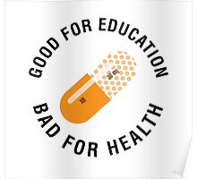 Good for education - Bad for health (Akira) Poster