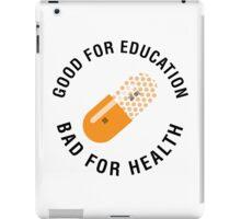 Good for education - Bad for health (Akira) iPad Case/Skin