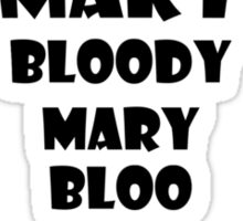 Blood Mary Black Sticker