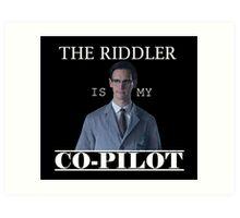 The Riddler Is My Co-Pilot Art Print