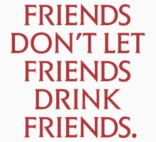 True Blood - Friends don't let friends drink friends II by VamireBlood