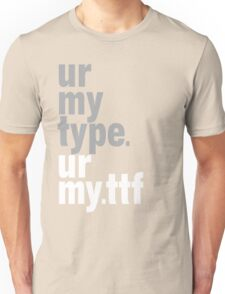 my type Unisex T-Shirt