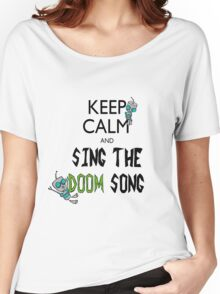 Keep Calm and Sing the Doom Song Women's Relaxed Fit T-Shirt