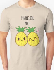 Pining for you T-Shirt