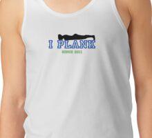 I PLANK SINCE 2011 Tank Top