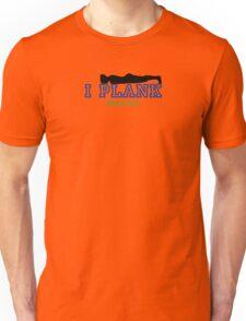 I PLANK SINCE 2011 Unisex T-Shirt