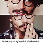 Johnny Depp, everyone is weird by Lulubelle
