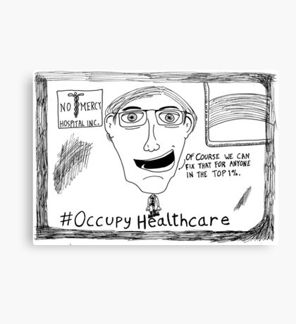 Occupy Healthcare editorial cartoon Canvas Print