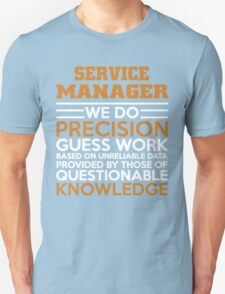 SERVICE MANAGER DO PRECISION GUESS WORK T-Shirt