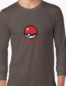 I Choose You - Pixel Pokeball Long Sleeve T-Shirt