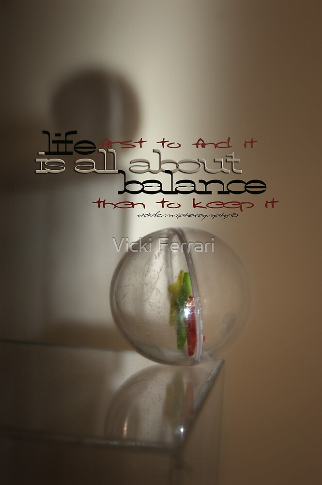 Balance (words) © Vicki Ferrari Photography by Vicki Ferrari