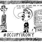 Occupy Irony editorial cartoon by bubbleicious