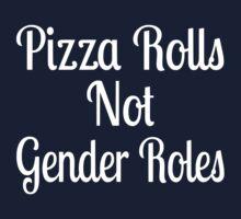 Pizza Rolls Not Gender Roles Kids Tee