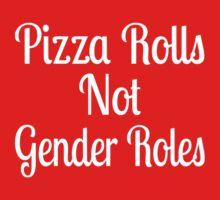 Pizza Rolls Not Gender Roles One Piece - Short Sleeve