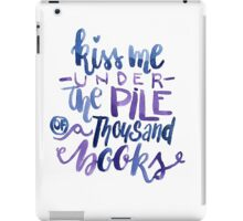 Kiss Me Under the Pile of a Thousand books iPad Case/Skin