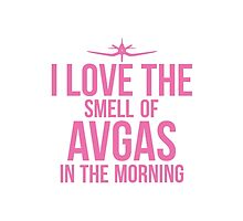 I Love The Smell Of Avgas In The Morning - Pink by Solo Swift