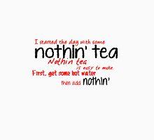 Nothin' tea - The Martian Unisex T-Shirt