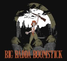 Big Badda Boomstick by MightyRain