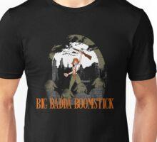 Big Badda Boomstick Unisex T-Shirt