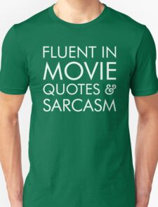 Fluent in movie quotes and sarcasm T-Shirt