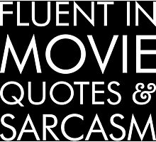 Fluent in movie quotes and sarcasm Photographic Print