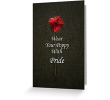 Wear Your Poppy with Pride Greeting Card