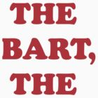 The Bart, The by Roberto Castro Ruz