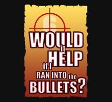 Would it help? Unisex T-Shirt