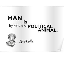political animal - Aristotle Poster