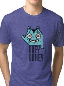 Okey Dokey Monster Tri-blend T-Shirt