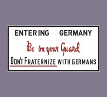 Be on Your Guard, Don't Fraternize with Germans WWII Sign Kids Tee