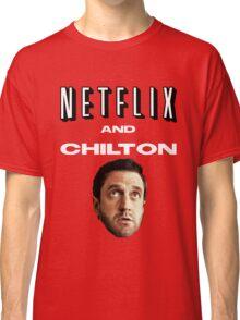 Netflix and Chilton Classic T-Shirt